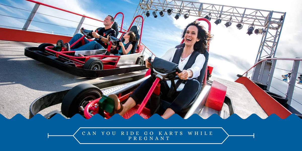 Can You Ride Go-Karts While Pregnant