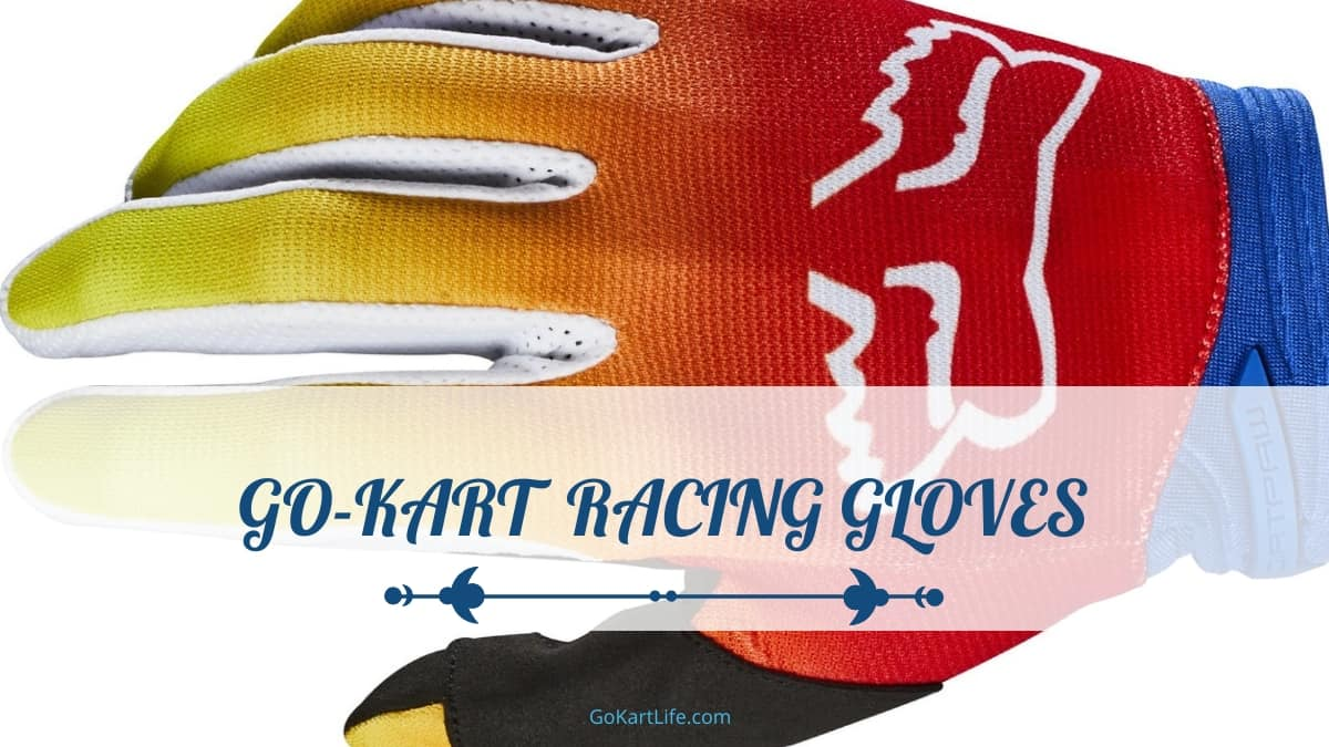 10 Best Go-Kart Racing Gloves in 2021