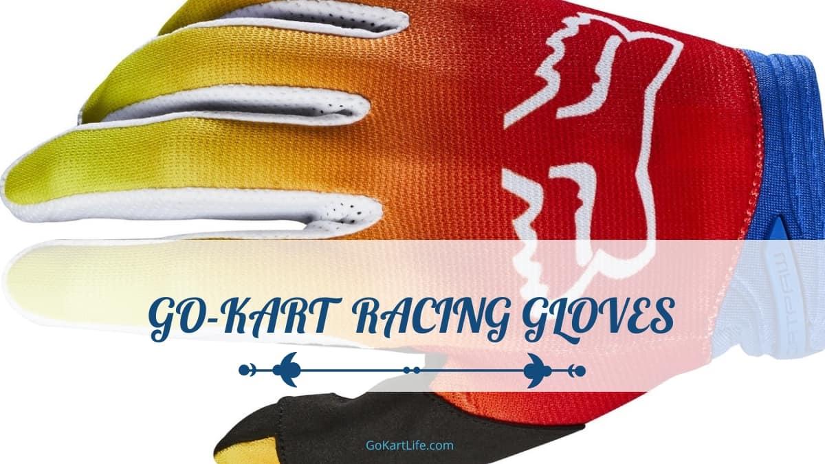 Go-Kart Racing Gloves - 10 Awesome Kart Gloves