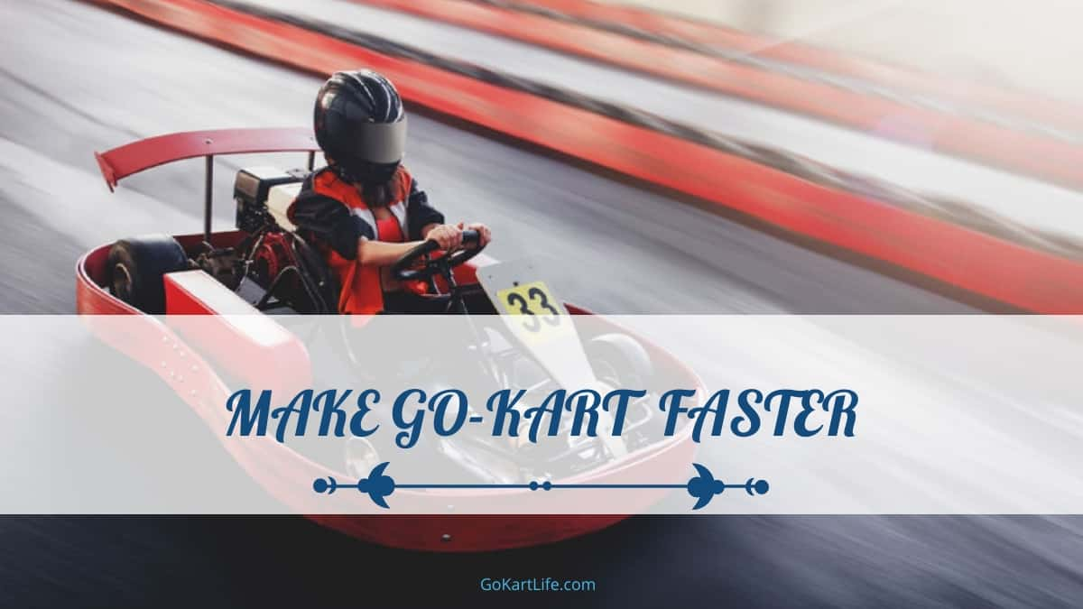 how to make a go-kart faster