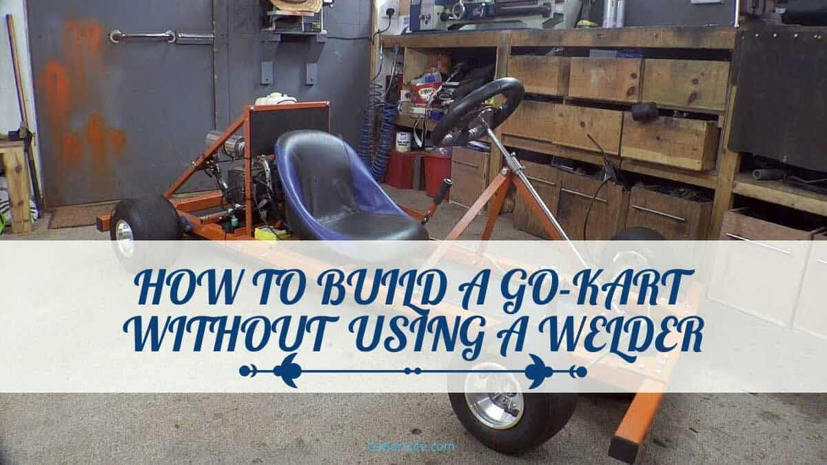 How to Build a Go-kart Without Using a Welder