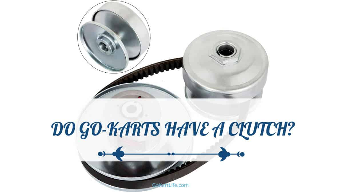 Do Go-Karts Have A Clutch