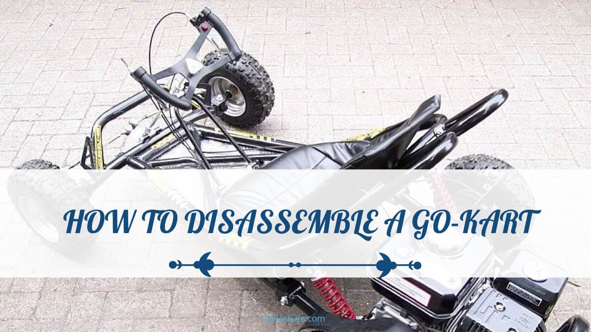 How to Disassemble a Go-Kart