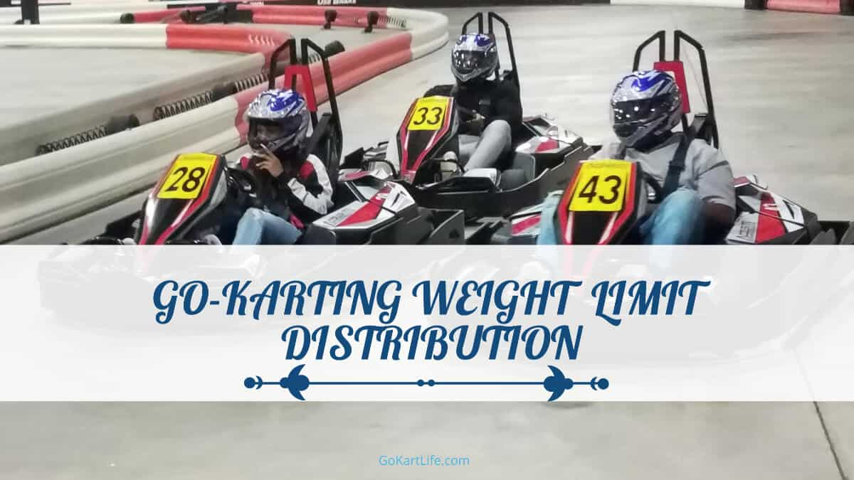 Go-Karting Weight Limit Distribution