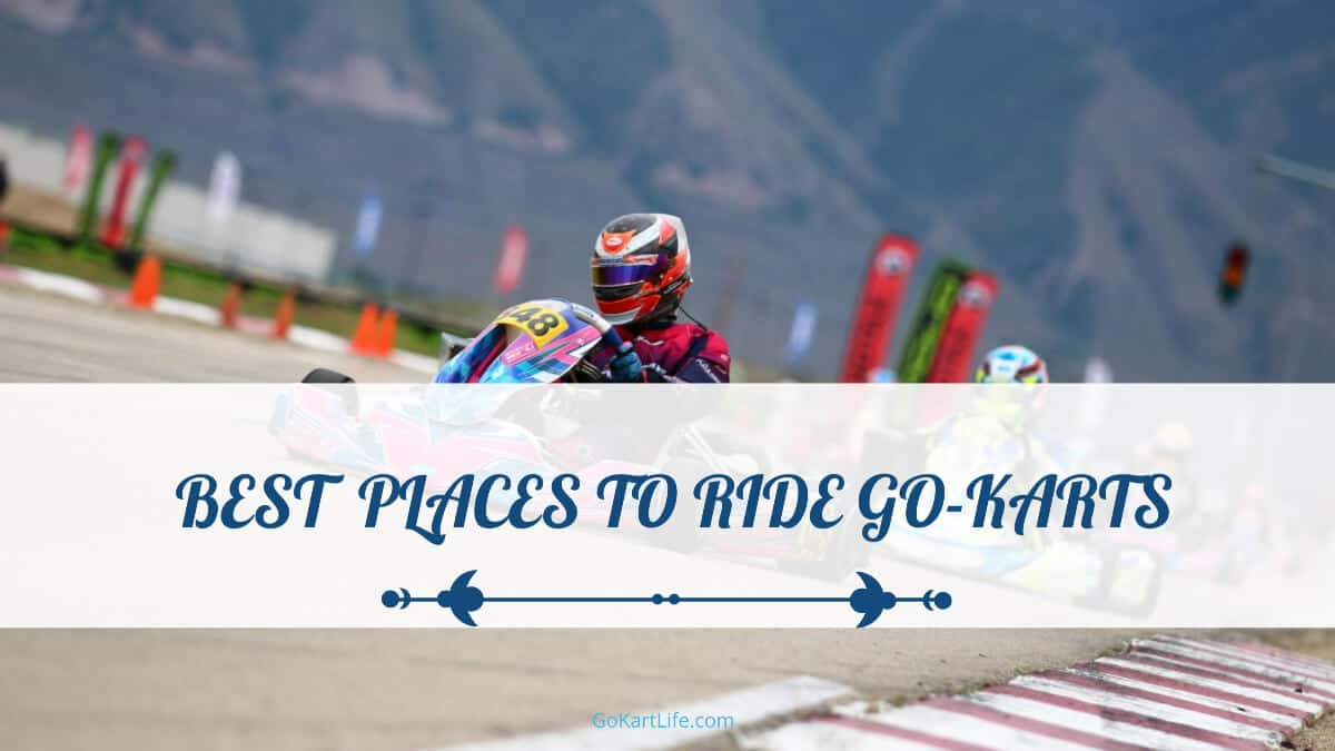 Best Places to Ride Go-Karts